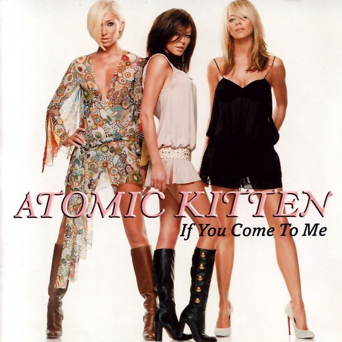 Atomic Kitten - If You Come To Me [CD-Single]