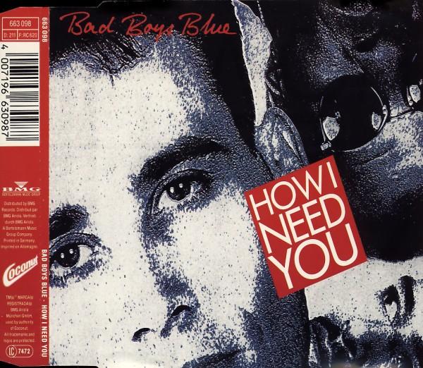 Bad Boys Blue - How I Need You [CD-Single]