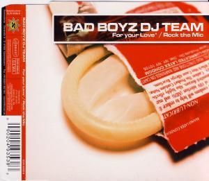 Bad Boyz DJ Team - For Your Love / Rock The Mic [CD-Single]