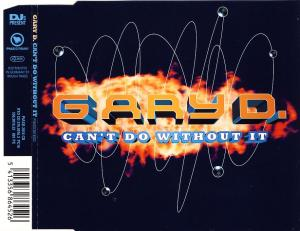 D., Gary - Can't Do Without It [CD-Single]