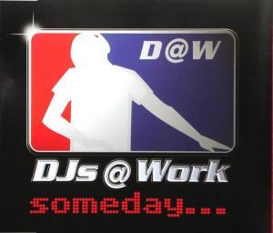 DJs @ Work - Someday [CD-Single]
