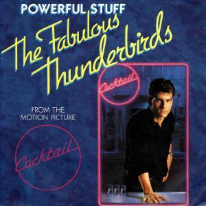 "Fabulous Thunderbirds - Powerful Stuff [7"" Single]"