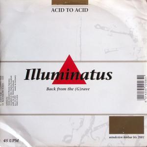 "Illuminatus - Acid 2 Acid / Back From The Grave [12"" Maxi]"