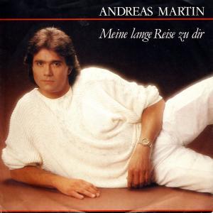"""Martin, Andreas - Meine Lange Reise Zu Dir [7"""" Single]"""
