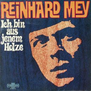 Mey, Reinhard - Ich Bin Aus Jenem Holze [LP]