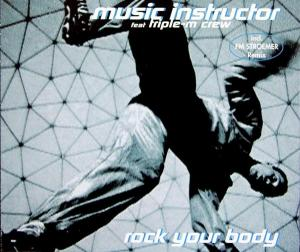 Music Instructor feat. Triple-M Crew - Rock Your Body [CD-Single]