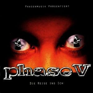 Phase V - Die Reise Ins Ich [CD]