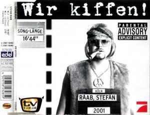 Raab, Stefan - Wir Kiffen [CD-Single]
