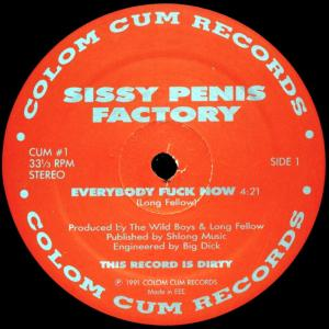 """Sissy Penis Factory - Everybody Fuck Now [12"""" Maxi]"""