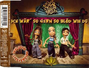 Tic Tac Toe - Ich Wär' So Gern So Blöd Wie Du [CD-Single]