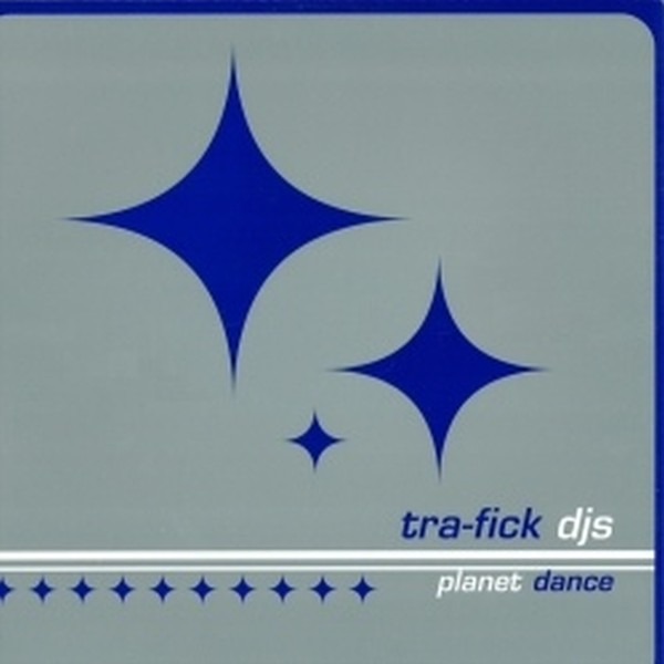 """Tra-Fick DJs - Planet Dance [12"""" Maxi]"""