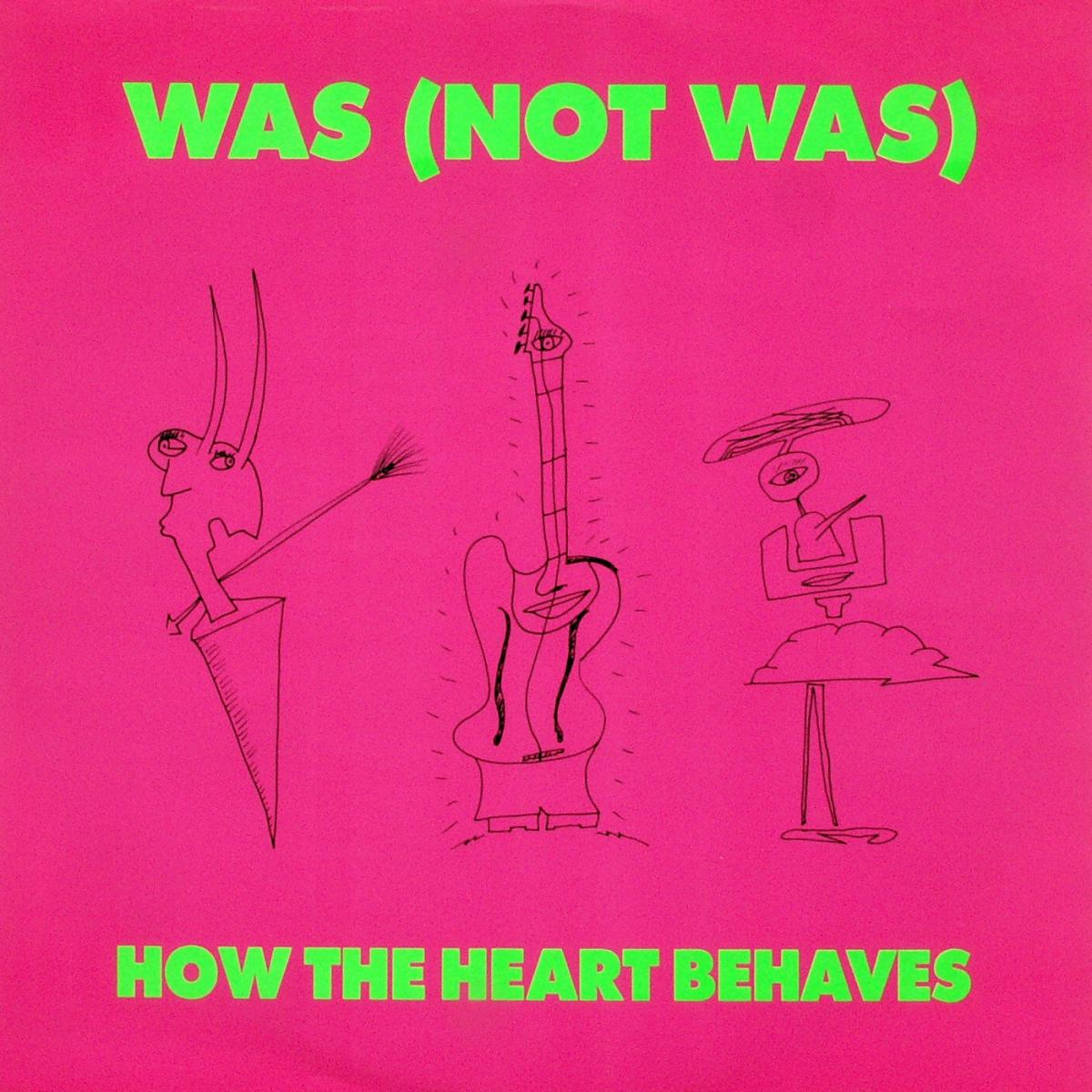 "Was Not Was - How The Heart Behaves [12"" Maxi]"