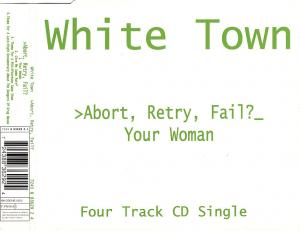 White Town - Abort, Retry, Fail? [CD-Single]