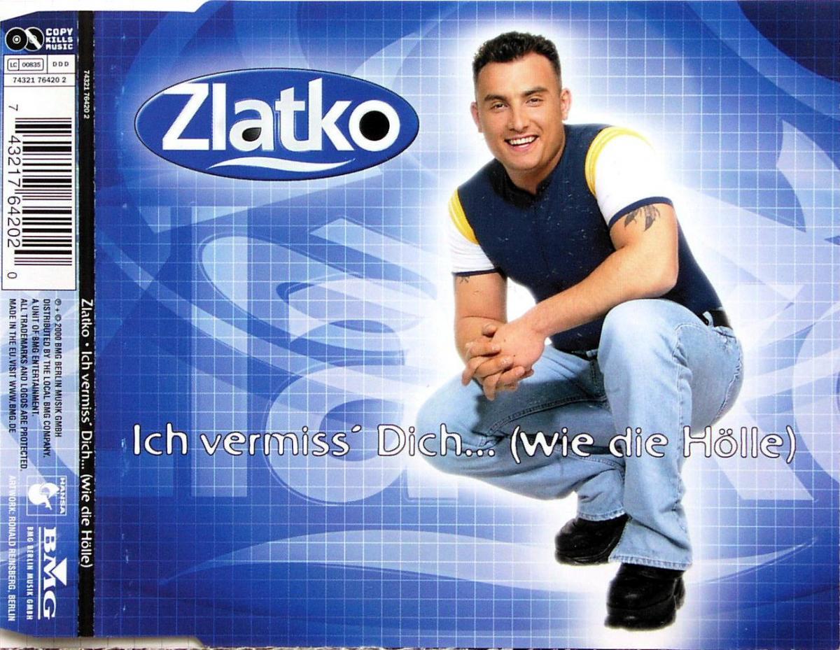 Zlatko - Ich Vermiss' Dich... (Wie Die Hölle) [CD-Single]