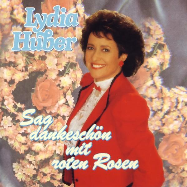 Huber, Lydia - Sag Dankeschön Mit Roten Rosen [CD]