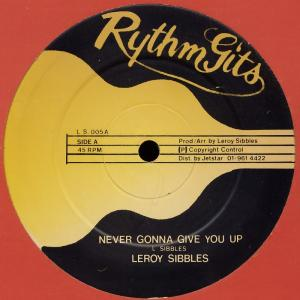 """Sibbles, Leroy - Never Gonna Give You Up [12"""" Maxi]"""