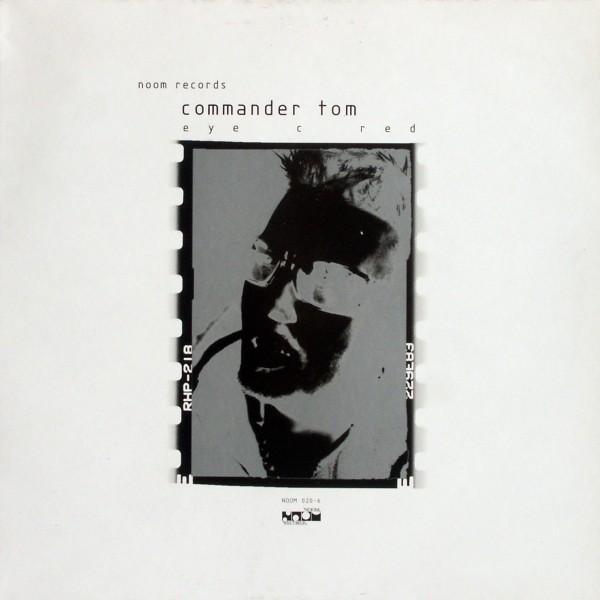 "Commander Tom - Eye C Red [12"" Maxi]"