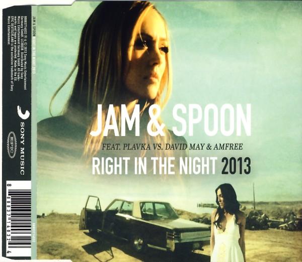 Jam & Spoon - Right In The Night 2013 (feat Plavka vs David May) [CD-Single]