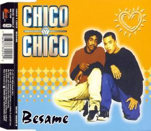Chico Y Chico - Besame (Kiss Me Muchacho) [CD-Single]