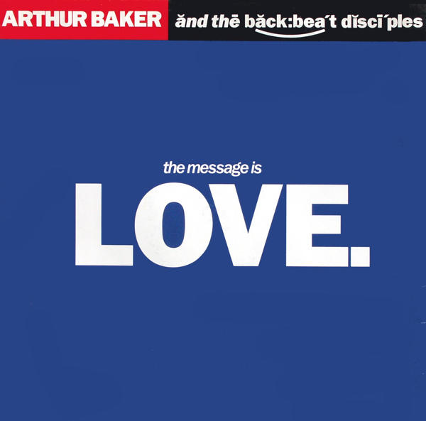 """Baker, Arthur & The Backbeat Disciples - The Message Is Love [12"""" Maxi]"""