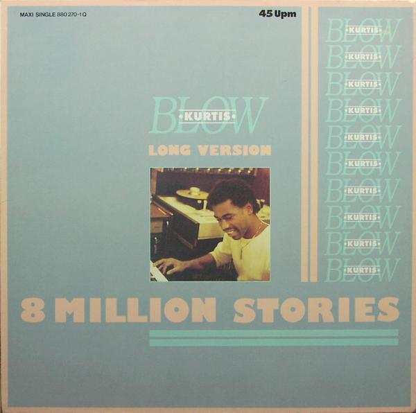 "Blow, Kurtis - 8 Million Stories [12"" Maxi]"