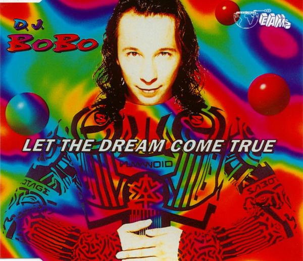 DJ Bobo - Let The Dream Come True [CD-Single]