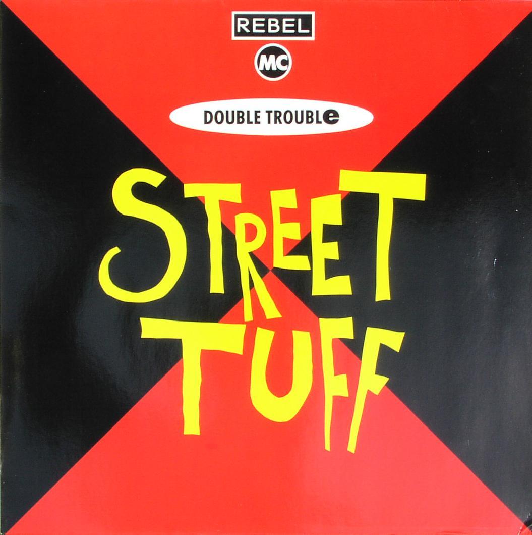 "Double Trouble & The Rebel MC - Street Tuff [12"" Maxi]"