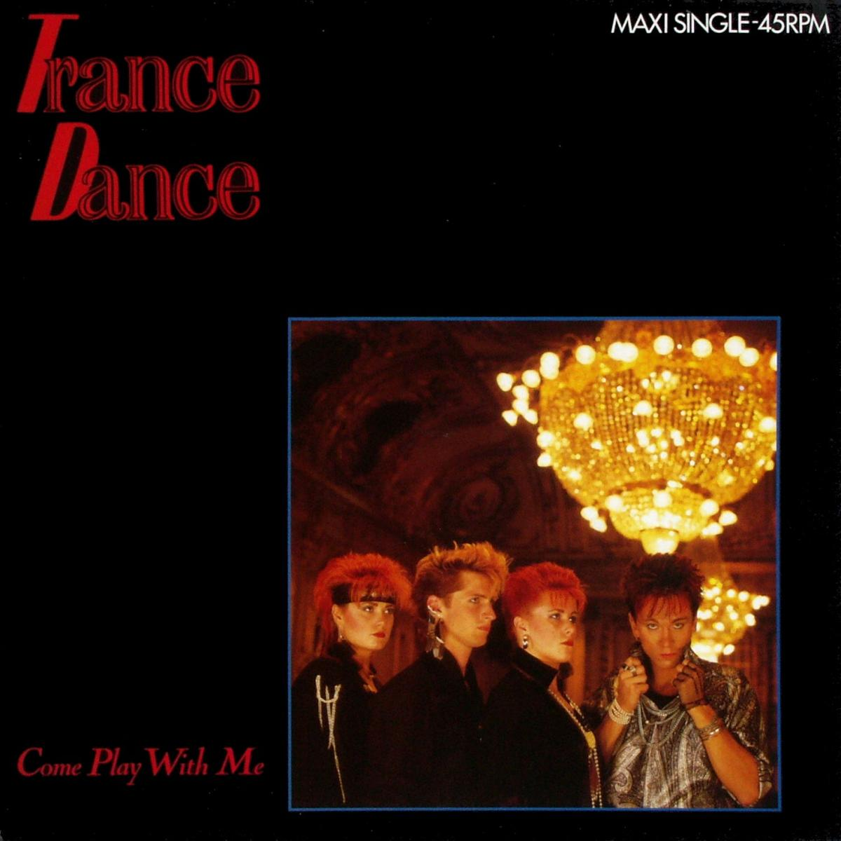 """Trance Dance - Come Play With Me [12"""" Maxi]"""