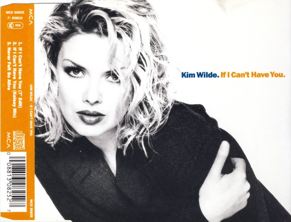 Wilde, Kim - If I Can't Have You [CD-Single]