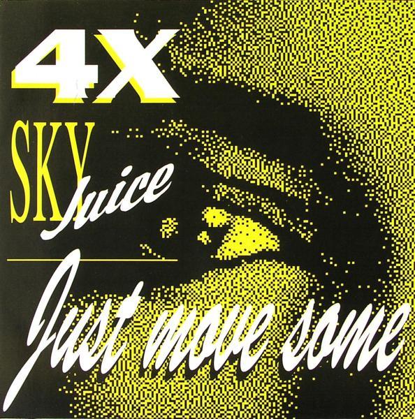 "4x Sky Juice - Just Move Some [12"" Maxi]"