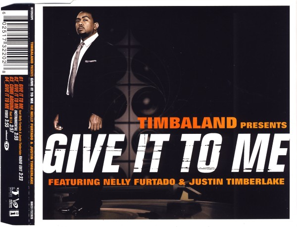 Timbaland - Give It To Me (feat. Nelly Furtado & Justin Timberlake) [CD-Single]