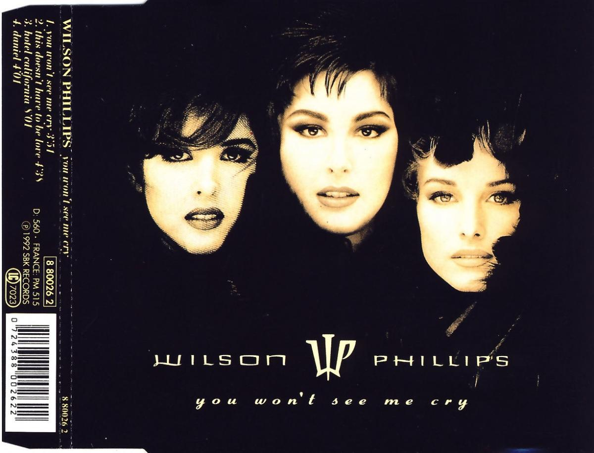 Wilson Phillips - You Won't See Me Cry [CD-Single]