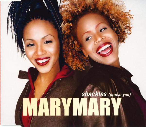 Mary Mary - Shackles (Praise You) [CD-Single]