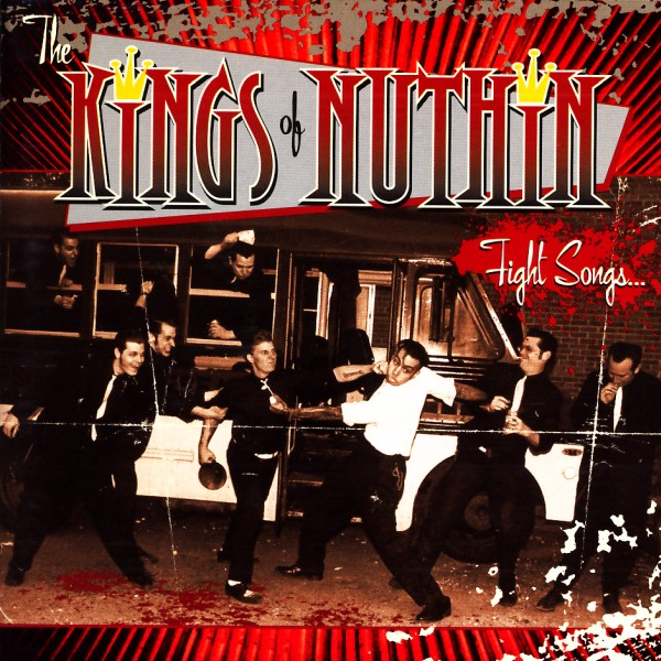 Kings Of Nuthin' - Fight Songs [CD]