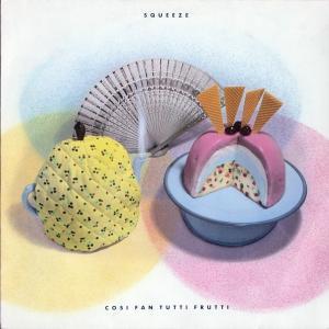 Squeeze - Cosi Fan Tutti Frutti [LP]