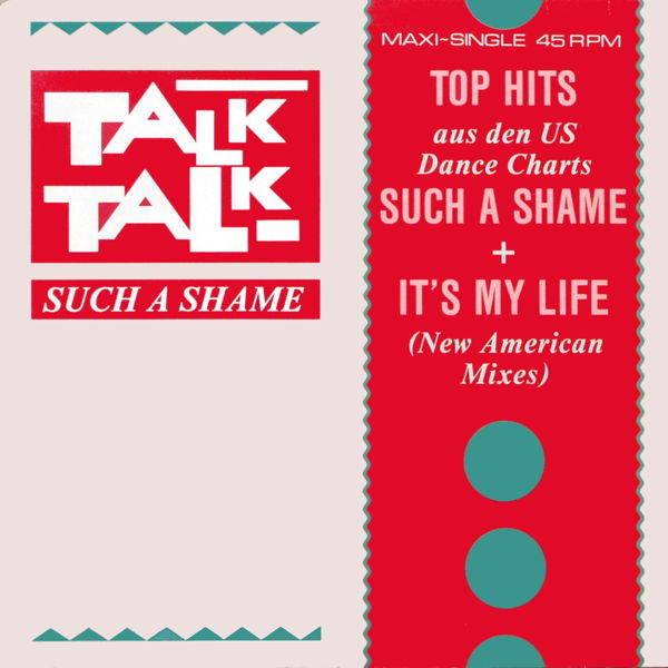 "Talk Talk - Such A Shame/ It's My Life [12"" Maxi]"