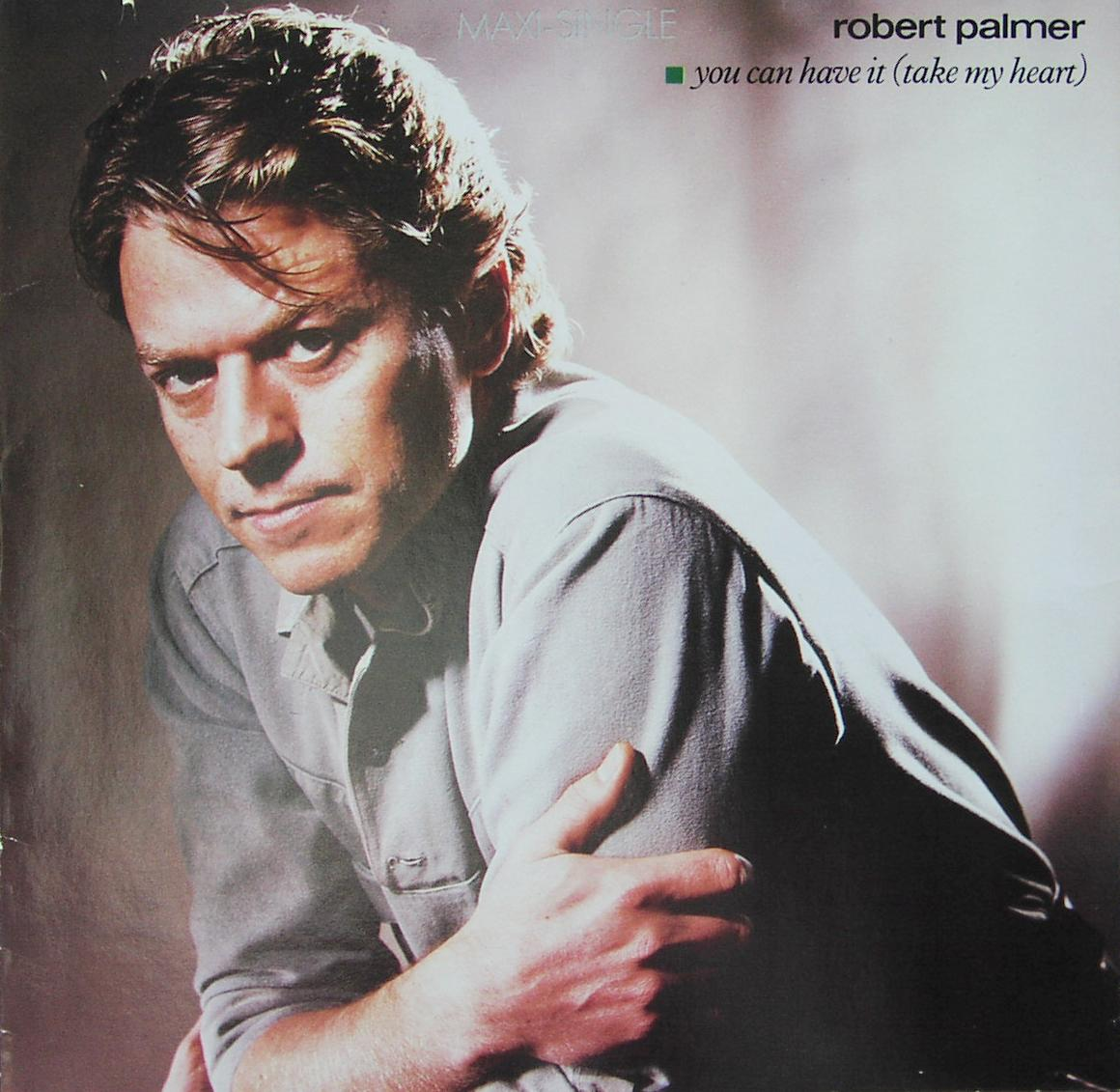 "Palmer, Robert - You Can Have It (Take My Heart) [12"" Maxi]"