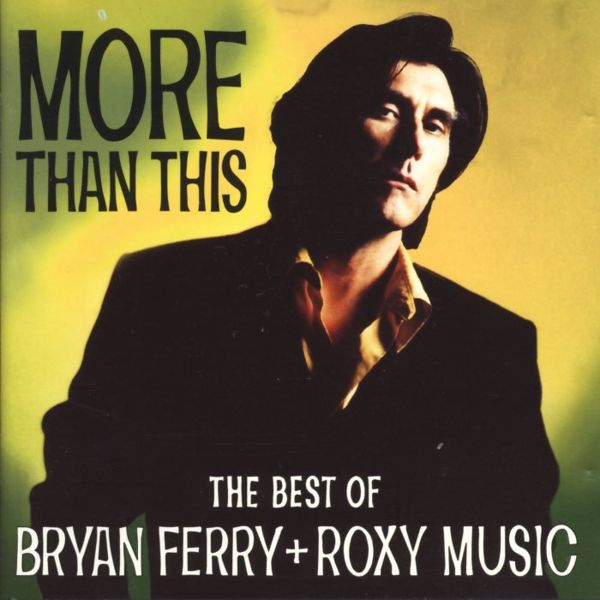 Ferry, Bryan & Roxy Music - More Than This, The Best Of [CD]