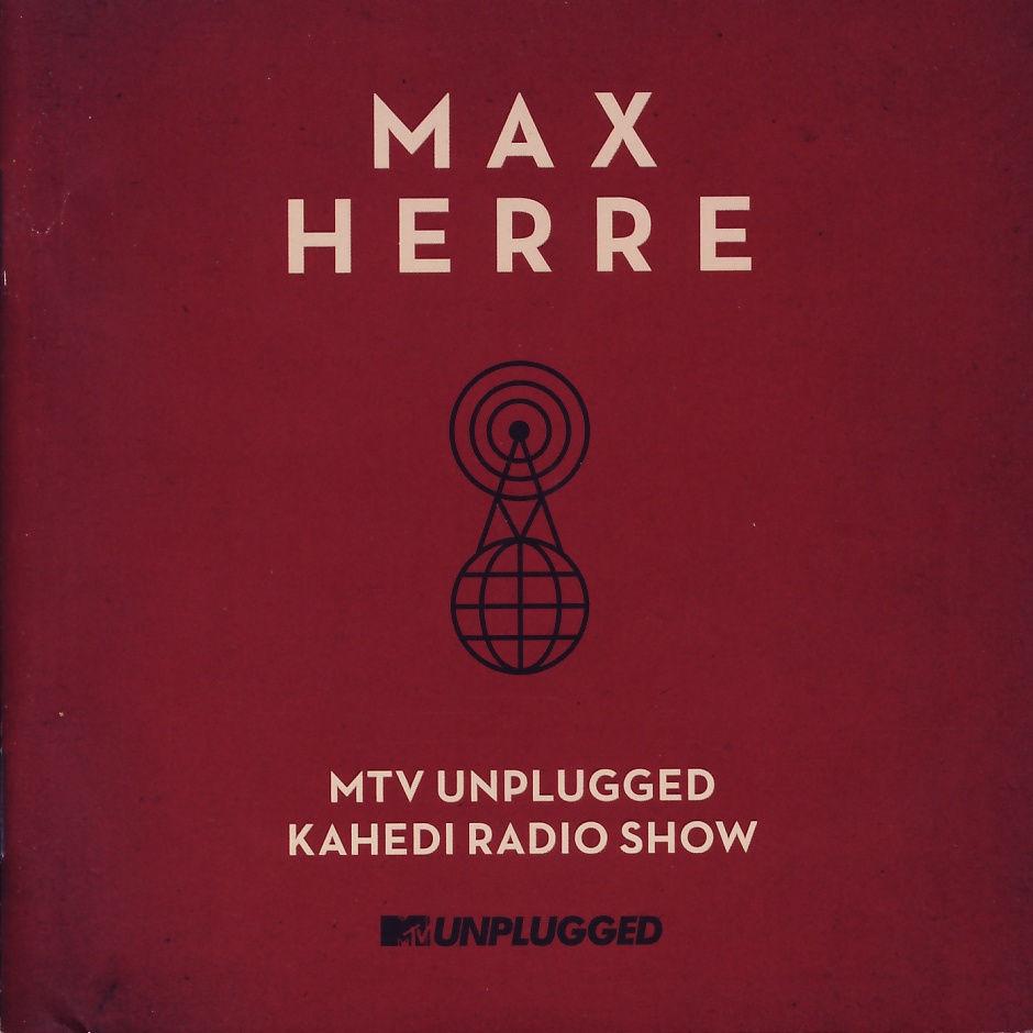 Herre, Max - MTV Unplugged, Kahedi Radio Show [CD]