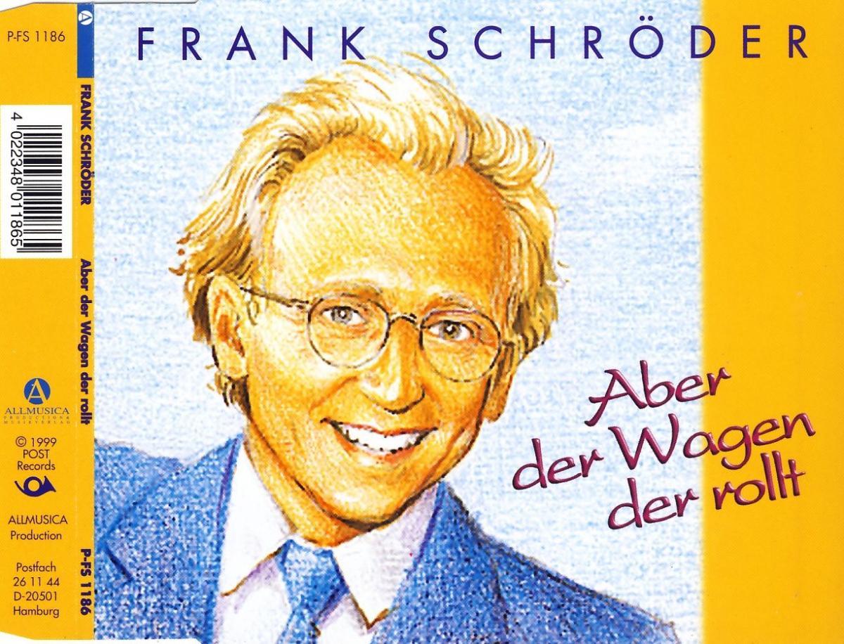 Schröder, Frank - Aber Der Wagen Der Rollt [CD-Single]
