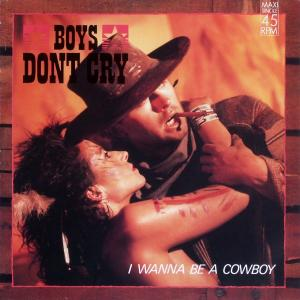 """Boys Don't Cry - I Wanna Be A Cowboy [12"""" Maxi]"""