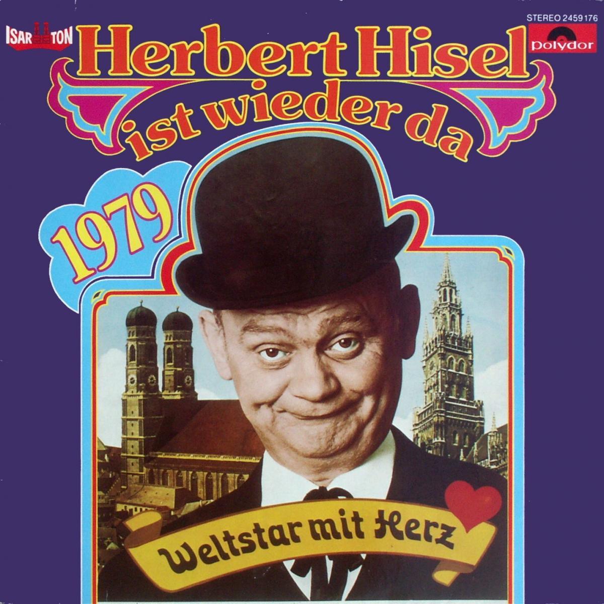 Hisel, Herbert - Herbert Hisel Ist Wieder Da - 1979 - Ein Weltstar mit Herz [LP]