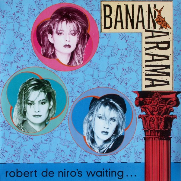 "Bananarama - Robert De Niro's Waiting [12"" Maxi]"