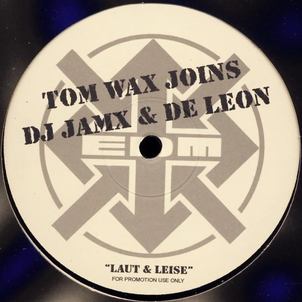 """Wax, Tom joins DJ JamX & De Leo - Laut & Leise [12"""" Maxi]"""