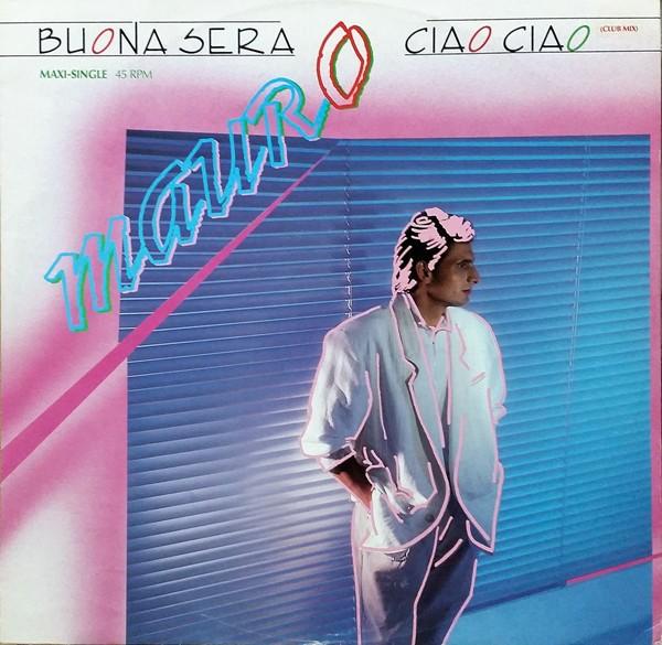 "Mauro - Buena Sera, Ciao Ciao [12"" Maxi]"