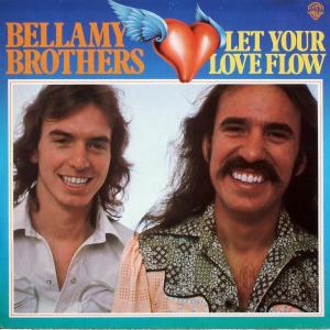 Bellamy Brothers - Let Your Love Flow [LP]