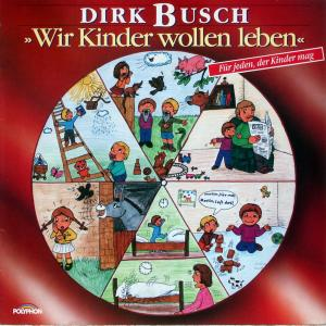 Busch, Dirk - Wir Kinder Wollen Leben [LP]