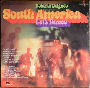 Delgado, Roberto - South America Let's Dance [LP]