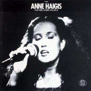 Haigis, Anne - For Here Where The Life Is [LP]