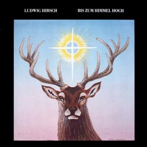 Hirsch, Ludwig - Bis Zum Himmel Hoch [LP]